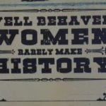 Well Behaved Women